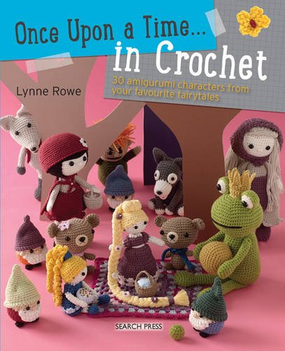 Download Once Upon a Time... in Crochet (UK): 30 Amigurumi Characters from Your Favourite Fairytales PDF