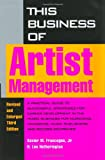 This Business of Artist Management, Xavier M. Frascogna and H. Lee Hetherington, 0823077055