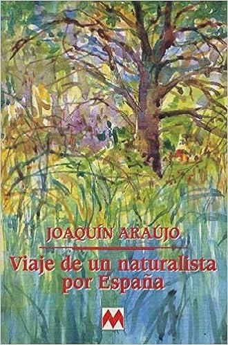 Viaje de un naturalista por España: Amazon.es: Araujo, Joaquin: Libros