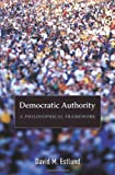 Democratic Authority: A Philosophical Framework