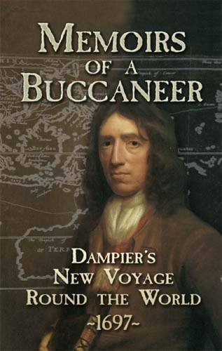Memoirs of a Buccaneer: Dampier's New Voyage Round the World, 1697 (Dover Maritime)