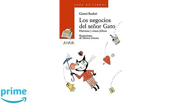 Amazon.com: Los negocios del senor gato / Businesses of Mr. Cat (Cuentos, Mitos Y Libros-regalo) (Spanish Edition) (9788420792347): Gianni Rodari, ...