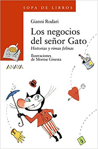 Amazon.com: Los negocios del senor gato / Businesses of Mr. Cat (Cuentos, Mitos Y Libros-regalo) (Spanish Edition) (9788420792347): Gianni Rodari, ...