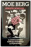 Moe Berg: Athlete, Scholar, Spy