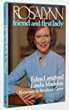 Rosalynn: Friend and First Lady