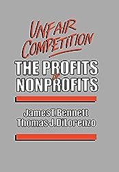 Unfair Competition: The Profits of Nonprofits