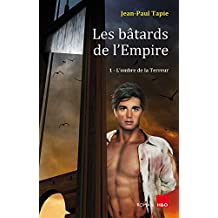 Les bâtards de l'Empire : 1 - L'ombre de la Terreur (French Edition)