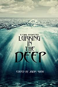 Lurking in the Deep