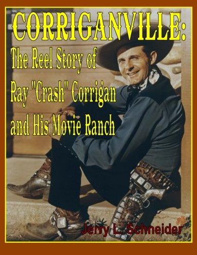 Corriganville: The Reel Story of Ray