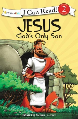 Jesus, God's Only Son: Biblical Values (I Can Read! / Dennis Jones (Top Level Assembly)
