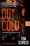 Out Cold (Duffy Dombrowski Mystery Book 3)