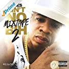Ain't No Mixtape Bih 2 [Explicit]