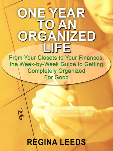 One Year to an Organized Life: From Your Closets to Your Finances, the Week By Week Guide to Getting Completely Organized for Good (Thorndike Large Print Health, Home and Learning) by Brand: Thorndike Press