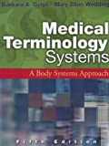 Package of Medical Terminology Online (Webct Format) and Medical Terminology Systems : A Body System Approach, 5th Edition, Gylys, Barbara A., 0803613296