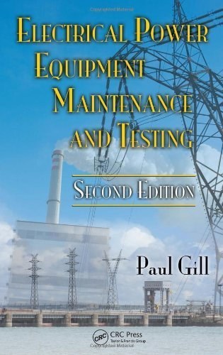 Electrical Power Equipment Maintenance and Testing, Second Edition (Power Engineering (Willis)) 2nd edition by Gill, Paul (2008) Hardcover