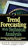 img - for Trend Forecasting with Technical Analysis: Unleashing the Hidden Power of Intermarket Analysis to Beat the Market (Trade Secrets Series) book / textbook / text book
