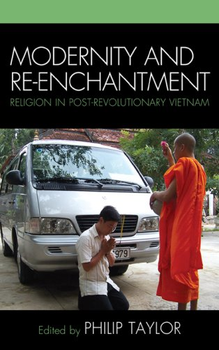 Modernity and Re-enchantment: Religion in Post-revolutionary Vietnam (AsiaWorld) by Lexington Books