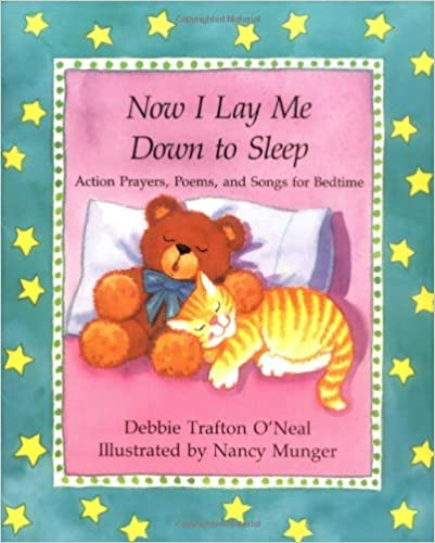 Descargar El Autor Torrent Now I Lay Me Down To Sleep: Action Prayers, Poems And Songs For Bedtime Patria PDF