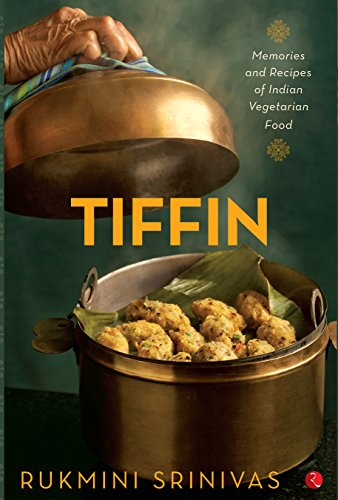 Top trend Tiffin: Memories and Recipes Indian Vegetarian Food