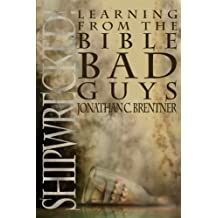 Shipwrecked!: Learning from the Bible Bad Guys