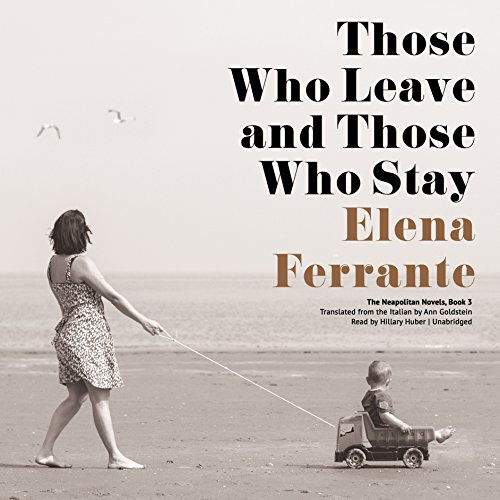 Those Who Leave and Those Who Stay: The Neapolitan Novels, Book 3 by Blackstone Audio, Inc.