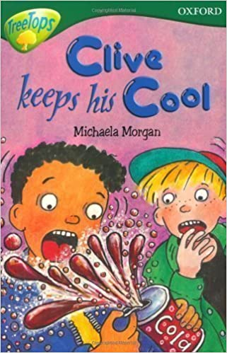 Oxford Reading Tree: Stage 12: TreeTops Stories: Clive Keeps His Cool by Morgan, Michaela published by OUP Oxford (2005)