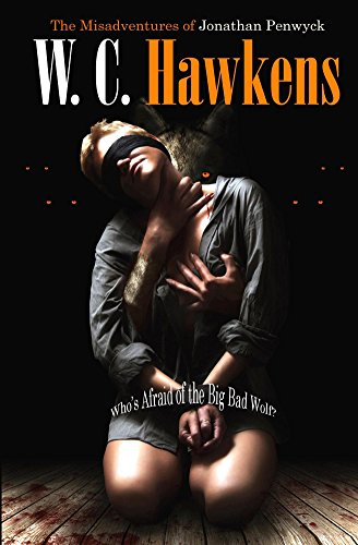 The Misadventures of Jonathan Penwyck/Who's Afraid of the Big Bad Wolf? (The Penwyck Papers Series Book 1)