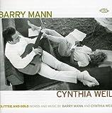 Glitter & Gold: Words & Music By Barry Mann & Cynthia Weil