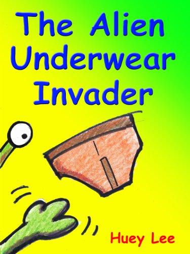 Alien Underwear Invader Huey Lee ebook