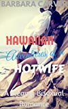 Hawaiian Adventures of a Hotwife : A steamy Bisexual Romance