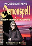 Demonspell or Curse of the Everlasting Relatives (Sunspinners Book 1)