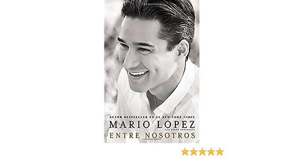 Entre nosotros (Spanish Edition): Mario Lopez, Steve ...