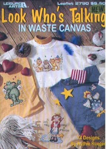 Look Who's Talking in Waste Canvas (Leisure Arts Leaflet #2790)