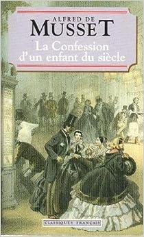 La Confession D'Un Enfant Du Siecle (World Classics) (French Edition)