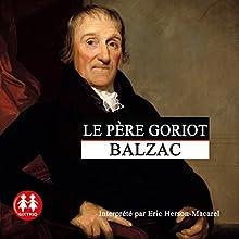 Le père Goriot   Livre audio Auteur(s) : Honoré de Balzac Narrateur(s) : Éric Herson-Macarel