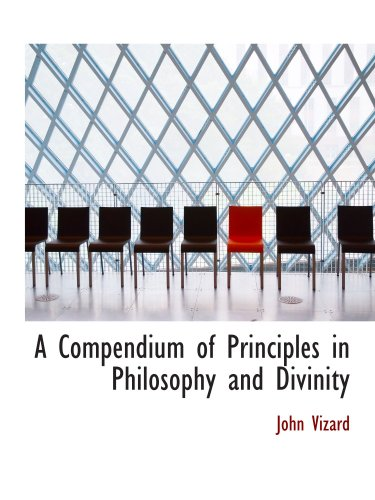 A Compendium of Principles in Philosophy and Divinity PDF