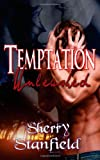 Temptation Unleashed, Sherry Stanfield, 1484066901