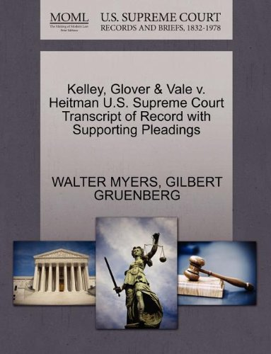 Kelley, Glover & Vale v. Heitman U.S. Supreme Court Transcript of Record with Supporting Pleadings