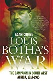 Louis Botha's War: The Campaign in South West Africa, 1914-1915
