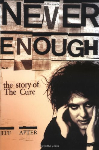 Never Enough: The Story of the Cure pdf epub