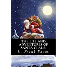 The Life and Adventures of Santa Claus by L. Frank Baum.