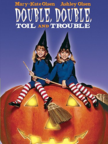 Double Double Toil and Trouble -