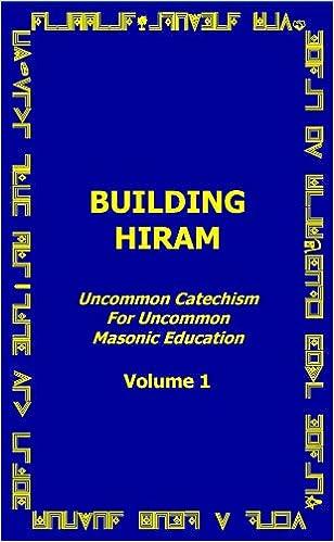 Building Hiram Uncommon Catechism For Uncommon Masonic
