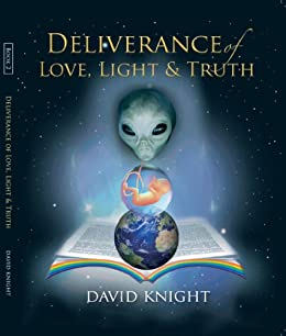 Deliverance of Love, Light and Truth by [Knight, David ]