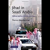 Jihad in Saudi Arabia: Violence and Pan-Islamism since 1979 (Cambridge Middle East Studies Book 33)