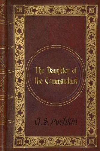 A. S. Pushkin: The Daughter of the Commandant