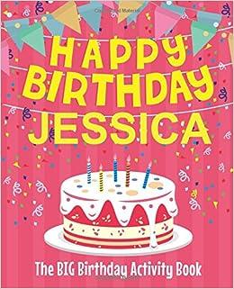 Remarkable Happy Birthday Jessica The Big Birthday Activity Book Funny Birthday Cards Online Inifodamsfinfo
