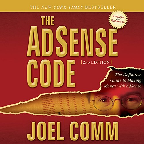 The AdSense Code 2nd Edition: The Definitive Guide to Making Money with AdSense