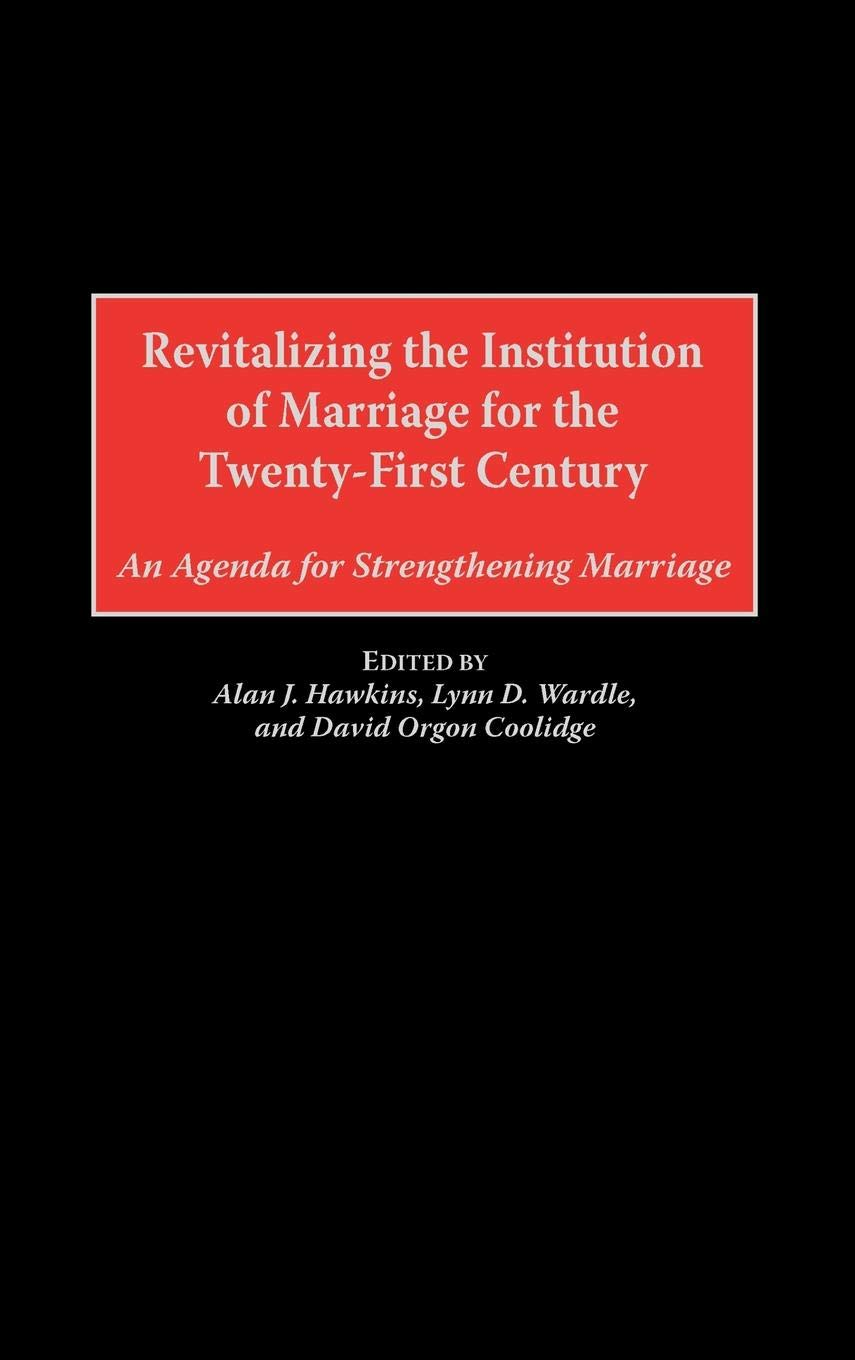 Revitalizing the Institution of Marriage for the Twenty ...