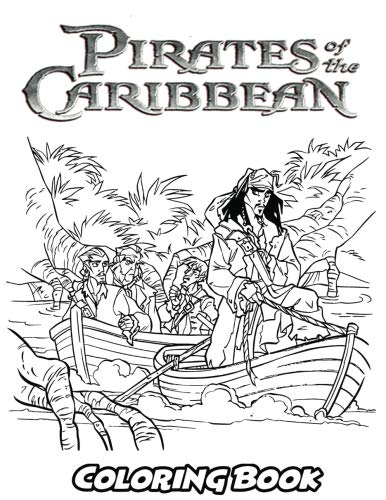 Pirates of the Caribbean Coloring Book: Coloring Book for Kids and Adults, Activity Book with Fun, Easy, and Relaxing Coloring Pages (Perfect for Children Ages 3-5, 6-8, 8-12+) -